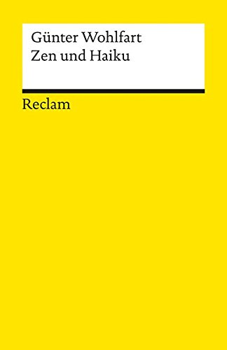 Zen und Haiku: oder Mu in der Kunst HaiKühe zu hüten nebst den anderen Texten für Nichts und wieder Nichts (Reclams Universal-Bibliothek)
