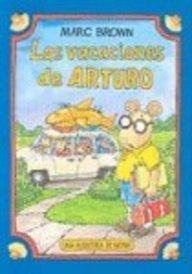 Las vacaciones de Arturo / Arthur's Family Vacation por Marc Tolon Brown