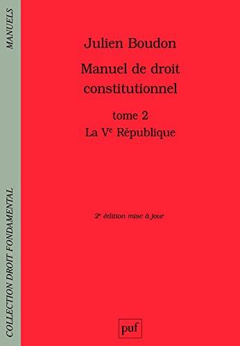 Manuel de droit constitutionnel : Tome 2, La Ve République