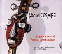 Rhapsodie Nègre et Fantaisies Martiniquaises [CD] Manuel Césaire