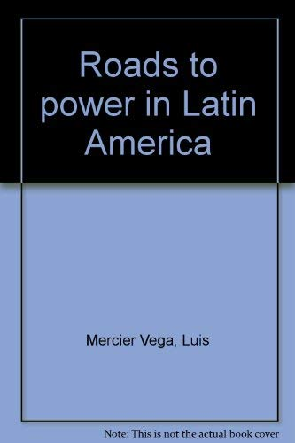 Roads to power in Latin America;
