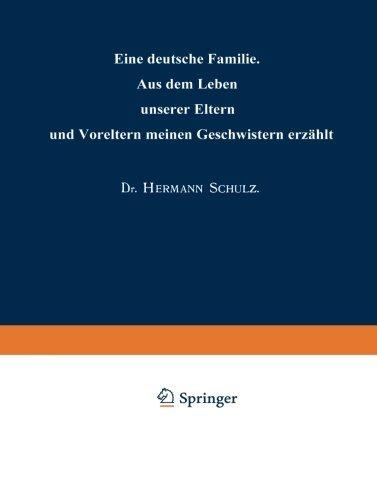 Eine deutsche Familie: Aus dem Leben unserer Eltern und Voreltern meinen Geschwistern erz????hlt (German Edition) by Hermann Schulz (1904-01-01)