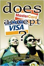 does-mastercard-accept-visa-and-other-issues-youll-face-after-graduation-by-michael-ross-1-jan-2003-