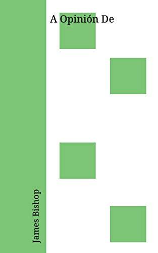 A Opinión De (Galician Edition) por James Bishop
