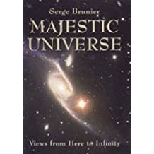 Majestic Universe: Views from Here to Infinity by Serge Brunier (1999-10-28)