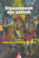 Sinesmenak eta usteak: Zentzu komunaren alde (Zerberri Saila) por Agustin Arrieta Urtizberea