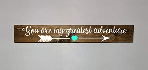 You Are My Greatest Adventure Hand Painted Vintage Wood Sign Rustic Wooden Signs Wood Block Plaque Wall Decor Art Home Decoration - Predrilled for Easy Hanging 3x18 inch -
