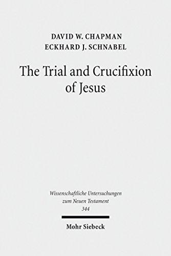 The Trial and Crucifixion of Jesus: Texts and Commentary (Wissenschaftliche Untersuchungen zum Neuen Testament Book 344) (English Edition)