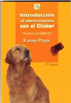 Introducción al adiestramiento con el clicker: Un perro y un delfín 2.0 por Karen Pryor
