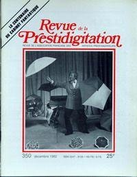 REVUE DE LA PRESTIDIGITATION [No 350] du 01/12/1982 - LE CENTENAIRE DU CABIET FANTASTIQUE.
