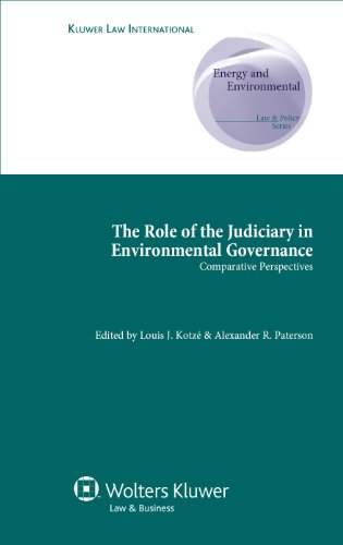 The Role of Judiciary in Environmental Governance: Comparative Perspectives (Comparative Environmental Law and Policy Series)