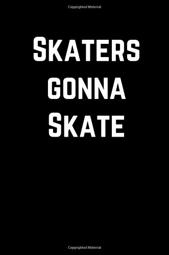 Skaters Gonna Skate: 100 Page Lined Journal Paper Notebook for Friends Funny Note Taking Book | Christmas Santa Gift por MSquared Designs