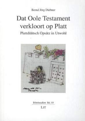 Dat Oole Testament verkloort op Platt: Plattdüütsch Opsätz in Utwohl (Bibelstudien)
