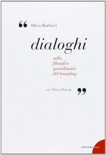 Dialoghi. Sulla filosofica quotidianit del branding