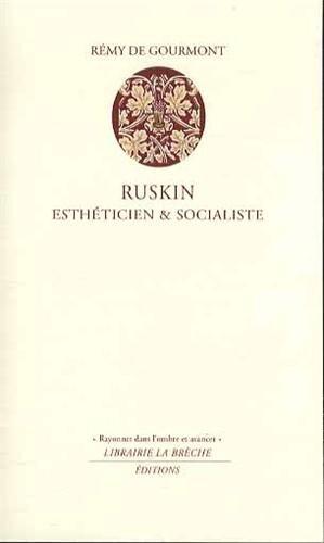 Ruskin, esthéticien & socialiste