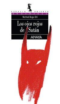 Los ojos rojos de satán (Libros Para Jóvenes - Espacio Abierto) (Ojos De Blanco)