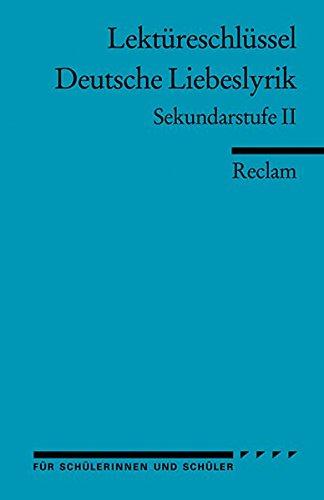 Lektüreschlüssel: Deutsche Liebeslyrik: Sekundarstufe II (Reclams Universal-Bibliothek)
