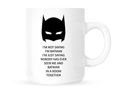 I'm Not Saying I'm Batman But... - Funny Novelty Superhero Coffee Mug / Cup. by Serenity93