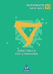 Mathematik Neue Wege SI - Ausgabe 2001 für Hamburg, Nordrhein-Westfalen, Hessen und Schleswig-Holstein: Arbeitsbuch 10