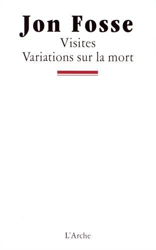 Visites / Variations sur la mort par Jon Fosse