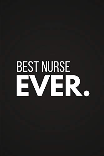 Best Nurse Ever: Nurse Gifts ~ Notebook / Diary (Small 6