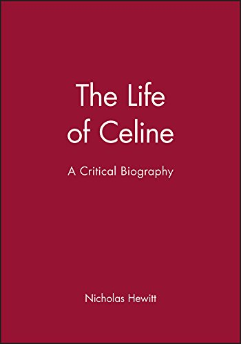life-of-celine-a-critical-biography-blackwell-critical-biographies