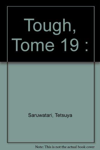 Tough dur à cuire, tome 19 par Tetsuya Saruwatari