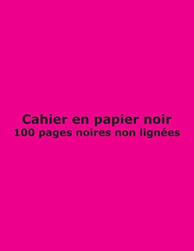 Cahier en papier noir - 100 pages non lignées: San rayures; 21.6 cm x 27.9 cm (8.5