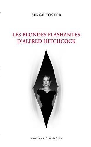 Les blondes flashantes d'Alfred Hitchcock par Serge Koster