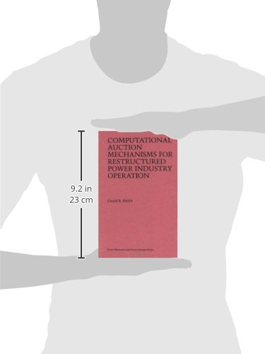 Computational Auction Mechanisms for Restructured Power Industry Operation (Power Electronics and Power Systems)