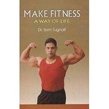Make Fitness: A Way of Life