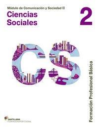 MÓDULO DE COMUNICACIÓN Y SOCIEDAD II CIENCIAS SOCIALES 2 FORMACIÓN PROFESIONAL BÁSICA SANTILLANA por Aa.Vv.