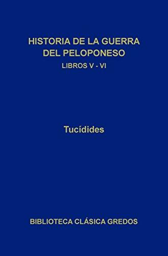 Historia de la guerra del Peloponeso. Libros V-VI (Biblioteca Clásica Gredos nº 164) por Tucídides