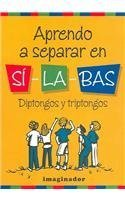 Aprendo a separar en silabas / I Learn to Separate Syllables: Diptongos y triptongos / Diphthongs and triphthongs por Graciela S. De Vicenti