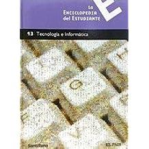 LA ENCICLOPEDIA DEL ESTUDIANTE 13. TECNOLOGIA E INFORMATICA