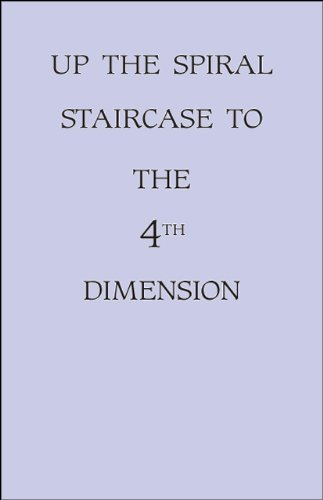 Up the Spiral Staircase to the 4th Dimension Cover Image