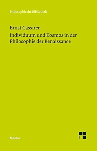 Individuum und Kosmos in der Philosophie der Renaissance: Anhang: Some Remarks on the Question of the Originality of the Renaissance (Philosophische Bibliothek)