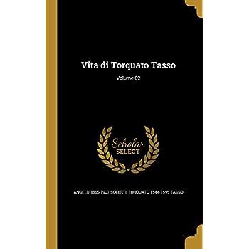 Vita Di Torquato Tasso; Volume 02