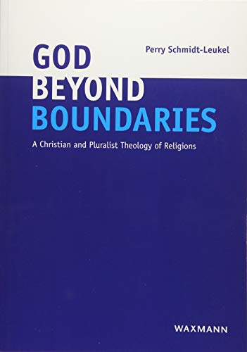 God Beyond Boundaries: A Christian and Pluralist Theology of Religions