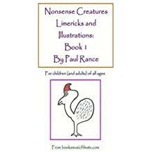 [(Nonsense Creatures Limericks and Illustrations : Book 1: For Children (and Adults) of All Ages)] [By (author) Paul Rance] published on (December, 2012)