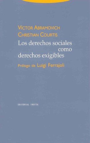 Los derechos sociales como derechos exigibles (Estructuras y Procesos. Derecho) por Christian Courtis