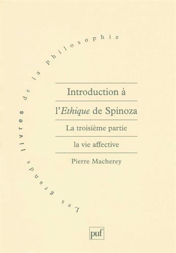 Introduction à l'Ethique de Spinoza, tome 3 : La Vie affective