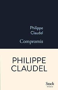 Compromis par Philippe Claudel