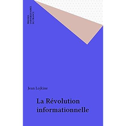 La Révolution informationnelle (Sociologie d'aujourd'hui)