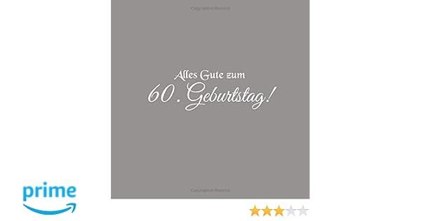 Alles Gute Zum 60 Geburtstag Gästebuch Alles Gute Zum 60