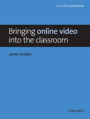 Bringing online video into the classroom - Into the Classroom por Jamie Keddie