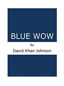 Blue Wow (English Edition) di [Johnson, David Khan]