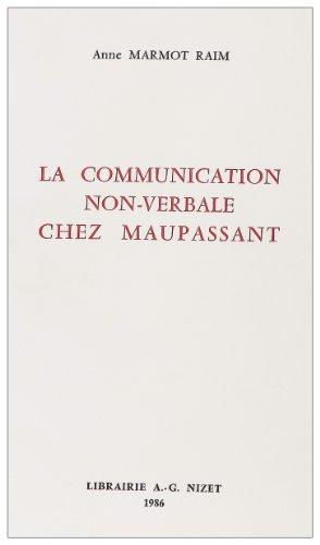 La communication non-verbale chez Maupassant par Anne Marmot Raim