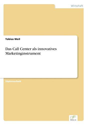 Das Call Center als innovatives Marketinginstrument by Tobias Weil (1998-01-01)