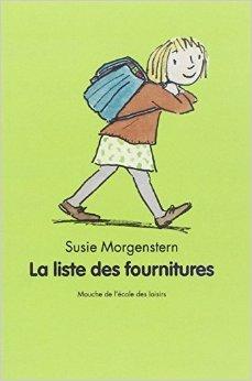 La Liste des fournitures de Susie Morgenstern,Catharina Valckx (Illustrations) ( 31 mars 2002 )